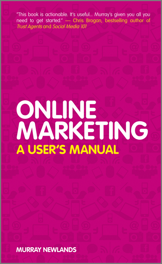 Murray Newlands Online Marketing. A User's Manual simon middleton what you need to know about marketing isbn 9781119974581