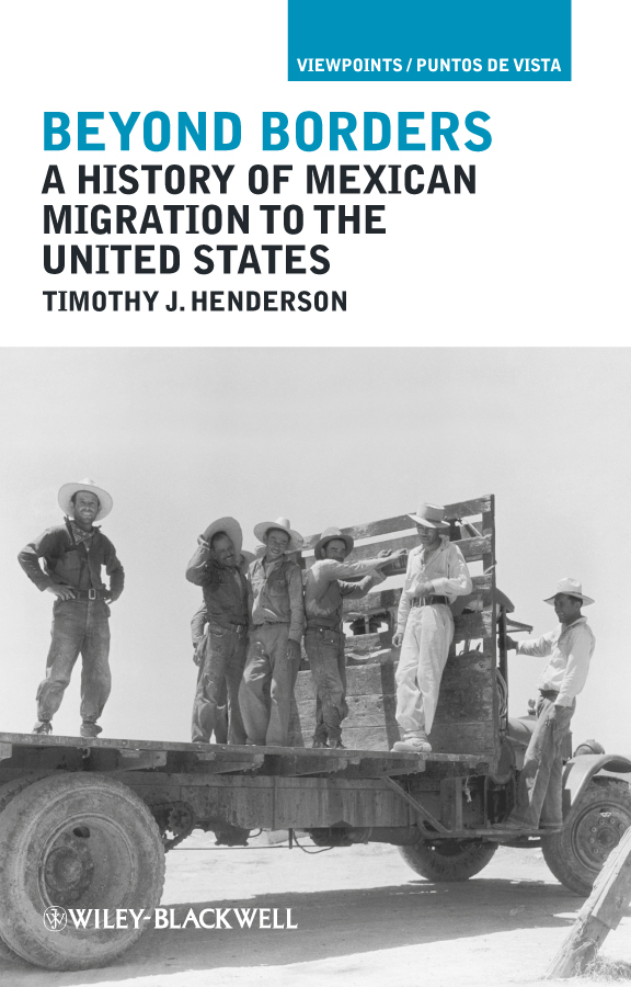 Timothy Henderson J. Beyond Borders. A History of Mexican Migration to the United States бра st luce odilia sl642 401 01