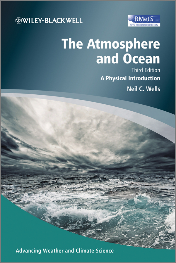 Neil Wells C. The Atmosphere and Ocean. A Physical Introduction ocean