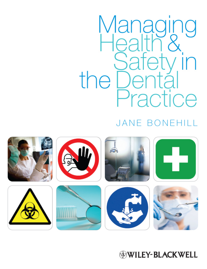 Jane Bonehill Managing Health and Safety in the Dental Practice. A Practical Guide philip jevon basic guide to medical emergencies in the dental practice