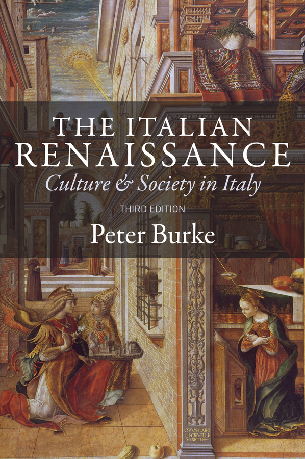 Peter Burke The Italian Renaissance. Culture and Society in Italy the portable renaissance reader