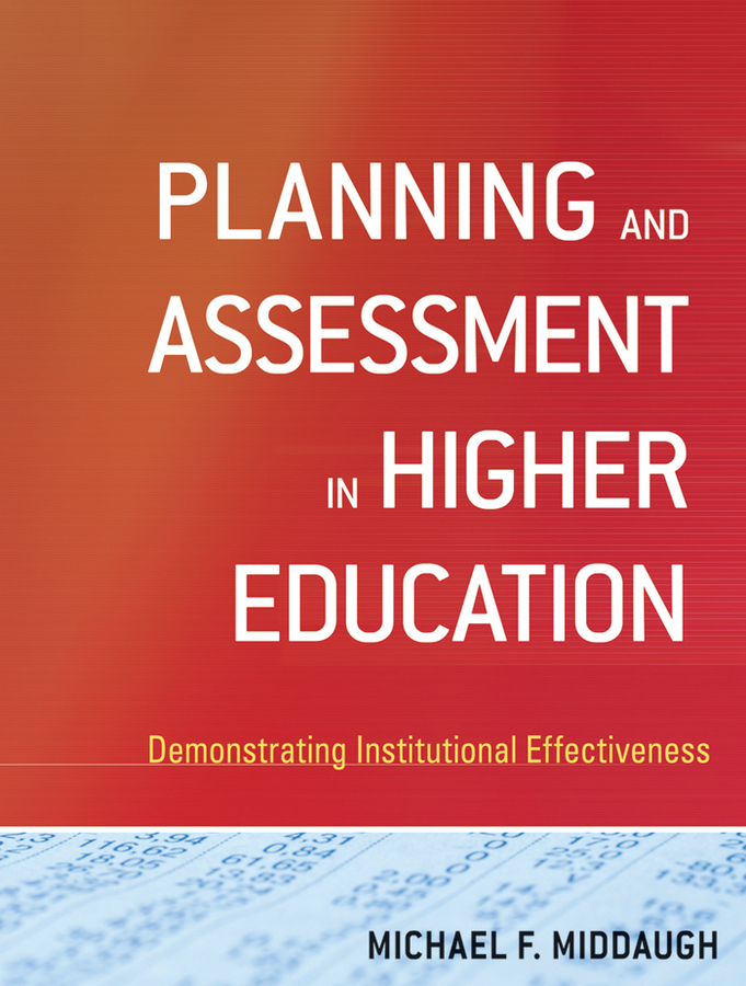 Michael Middaugh F. Planning and Assessment in Higher Education. Demonstrating Institutional Effectiveness an exploratory study of assessment of visual arts in education