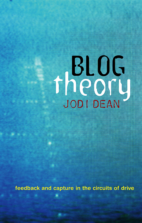 Jodi Dean Blog Theory. Feedback and Capture in the Circuits of Drive kykeo красный mi max 2