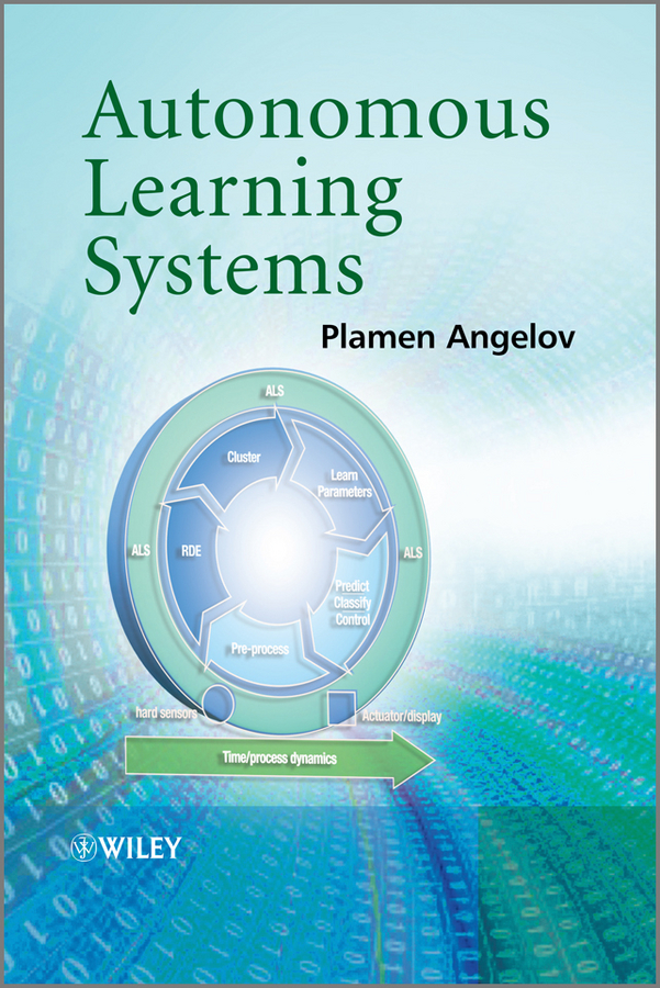 Plamen Angelov Autonomous Learning Systems. From Data Streams to Knowledge in Real-time bo zhu formation control of multiple autonomous vehicle systems