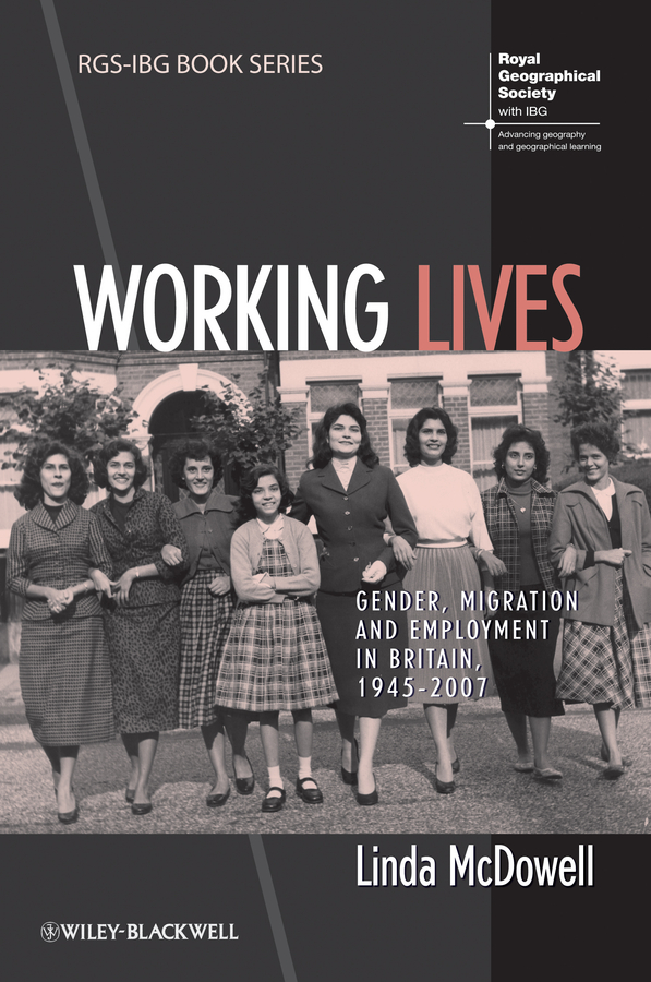 Linda McDowell Working Lives. Gender, Migration and Employment in Britain, 1945-2007 more of me