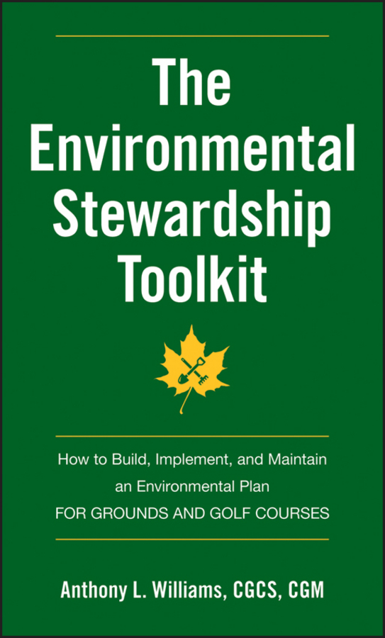 Anthony Williams L. The Environmental Stewardship Toolkit. How to Build, Implement and Maintain an Environmental Plan for Grounds and Golf Courses c gonzalez alternative methodologies for social assessment of environmental projects