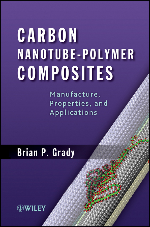 Brian Grady P. Carbon Nanotube-Polymer Composites. Manufacture, Properties, and Applications anodically fabricated metal oxide nanotube arrays