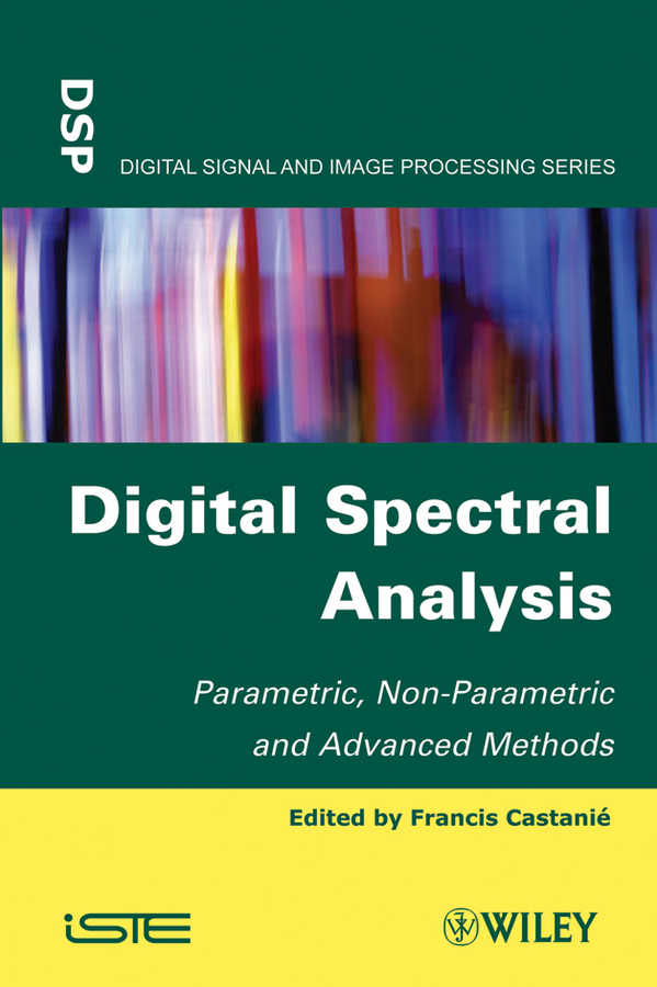 Francis Castanié Digital Spectral Analysis. Parametric, Non-Parametric and Advanced Methods optimization based filtering of random valued impulses