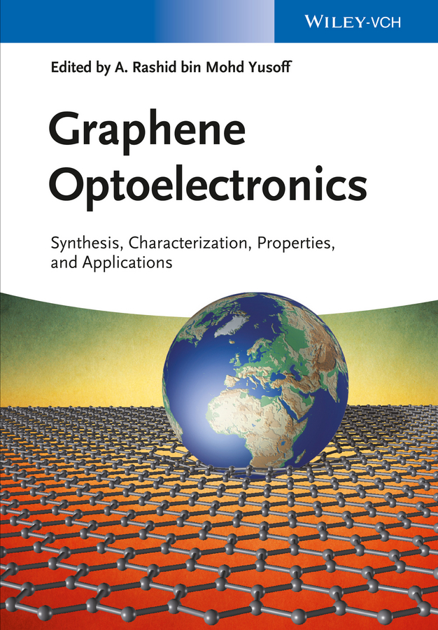Abdul Rashid bin M. Yusoff Graphene Optoelectronics. Synthesis, Characterization, Properties, and Applications marc monthioux carbon meta nanotubes synthesis properties and applications