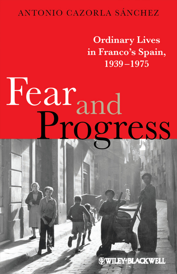 Antonio Sánchez Cazorla Fear and Progress. Ordinary Lives in Franco's Spain, 1939-1975 malcolm kemp extreme events robust portfolio construction in the presence of fat tails isbn 9780470976791