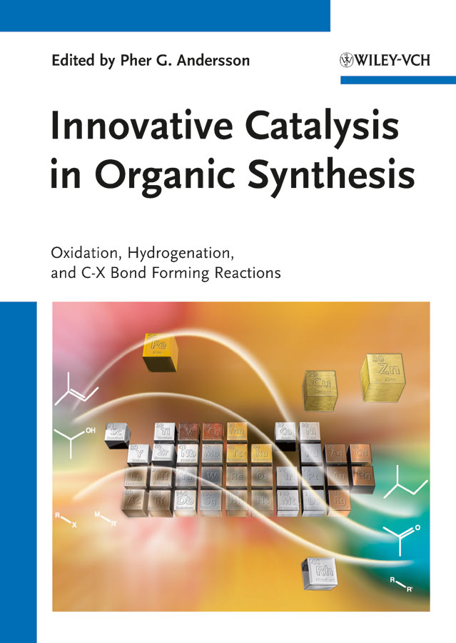 Pher Andersson G. Innovative Catalysis in Organic Synthesis. Oxidation, Hydrogenation, and C-X Bond Forming Reactions strategies and tactics in organic synthesis 5