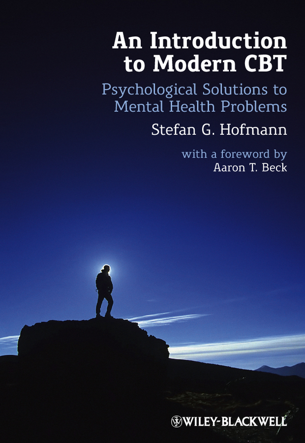 Stefan G. Hofmann An Introduction to Modern CBT. Psychological Solutions to Mental Health Problems stefan g hofmann an introduction to modern cbt psychological solutions to mental health problems
