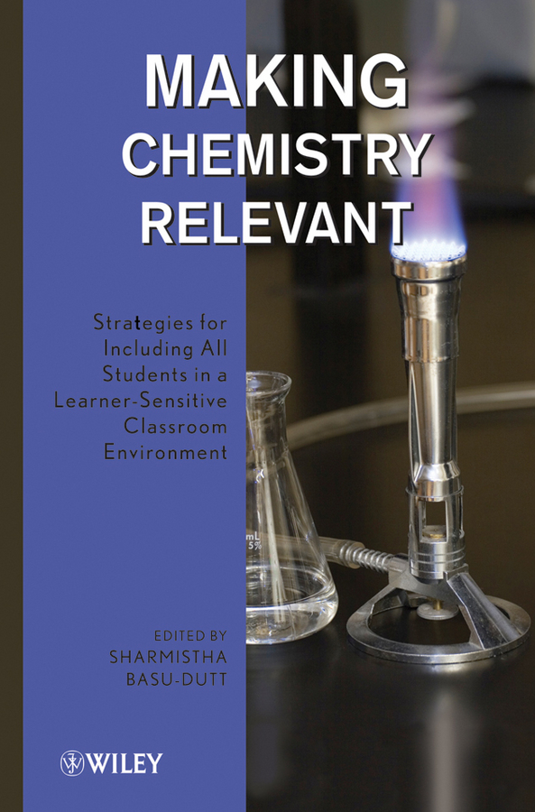 Sharmistha Basu-Dutt Making Chemistry Relevant. Strategies for Including All Students in a Learner-Sensitive Classroom Environment ghosh abhik arrow pushing in inorganic chemistry a logical approach to the chemistry of the main group elements
