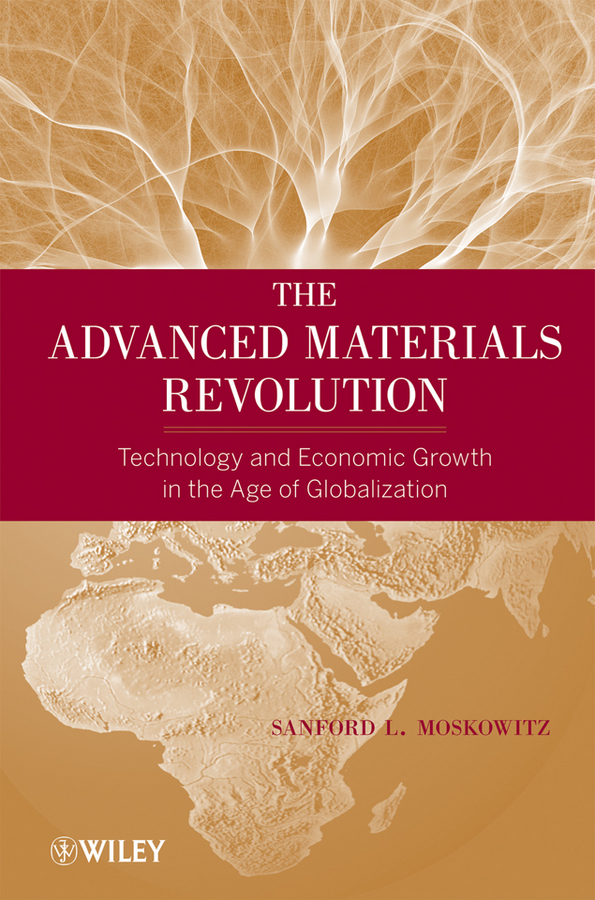 Фото - Sanford Moskowitz L. The Advanced Materials Revolution. Technology and Economic Growth in the Age of Globalization academic freedom in the united states does it exist