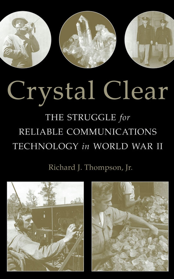 Richard J. Thompson, Jr. Crystal Clear. The Struggle for Reliable Communications Technology in World War II 930g natural curvature of the furnishing articles turtle grain stone egg ball septarian nodule fossil crystal healing quartz 58