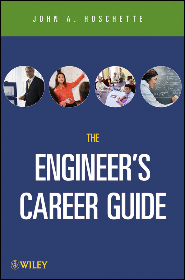 John Hoschette A. The Career Guide Book for Engineers