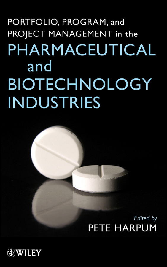 Pete Harpum Portfolio, Program, and Project Management in the Pharmaceutical and Biotechnology Industries