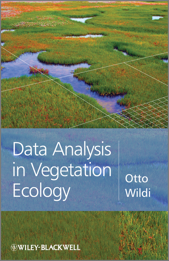 Otto Wildi Data Analysis in Vegetation Ecology martin kent vegetation description and data analysis a practical approach isbn 9781119944782