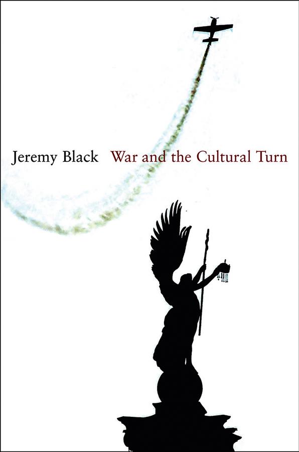 Jeremy Black War and the Cultural Turn свитшот print bar metal is the new black