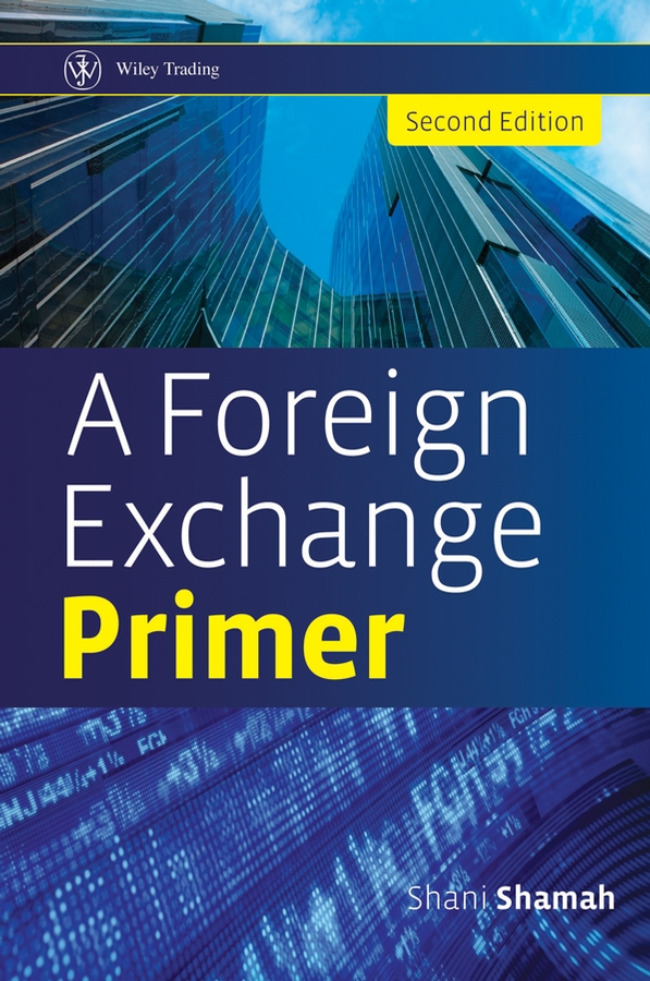 Shani Shamah A Foreign Exchange Primer alpesh patel the online trading cookbook