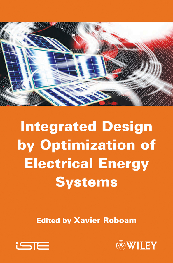 Xavier Roboam Integrated Design by Optimization of Electrical Energy Systems optimization of wind blade design