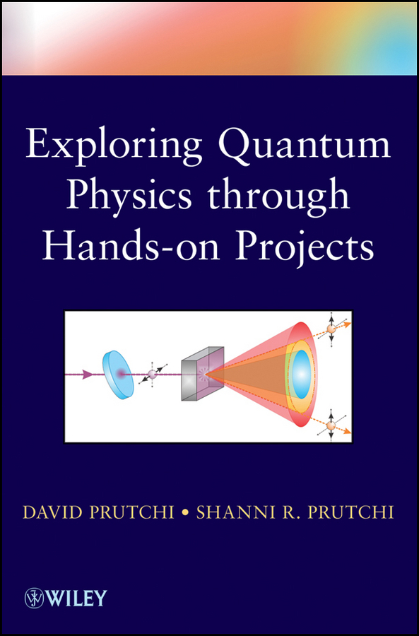 David Prutchi Exploring Quantum Physics through Hands-on Projects wanda teays seeing the light exploring ethics through movies