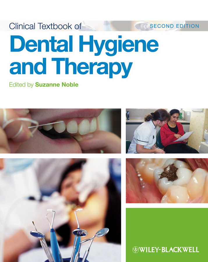 Suzanne Noble Clinical Textbook of Dental Hygiene and Therapy