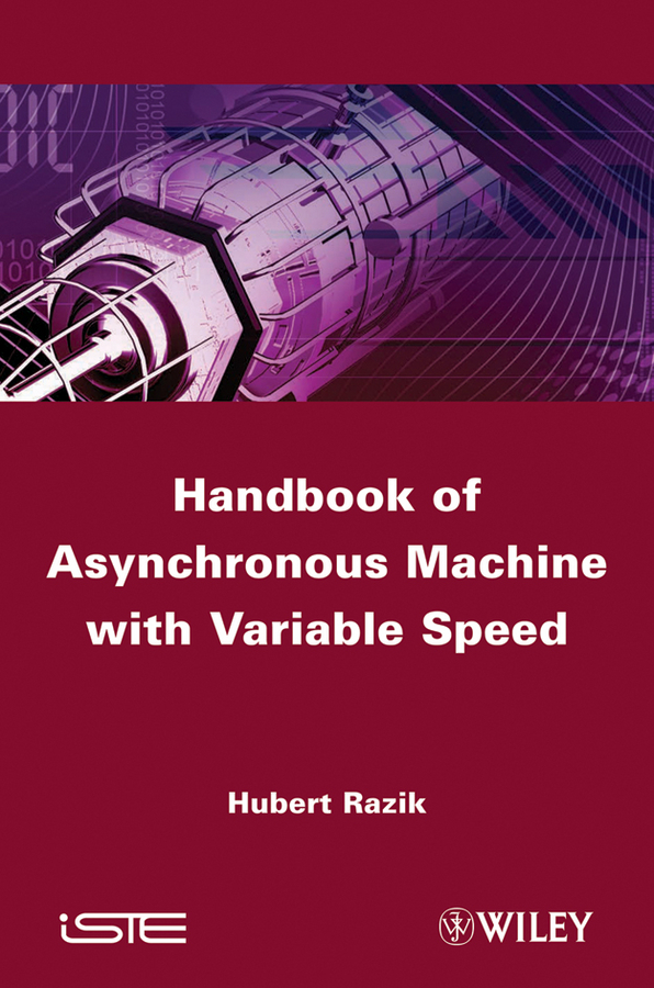 Hubert Razik Handbook of Asynchronous Machines with Variable Speed pwm speed regulator for dc motor 100a 10 30v 3000w patented product new arrival