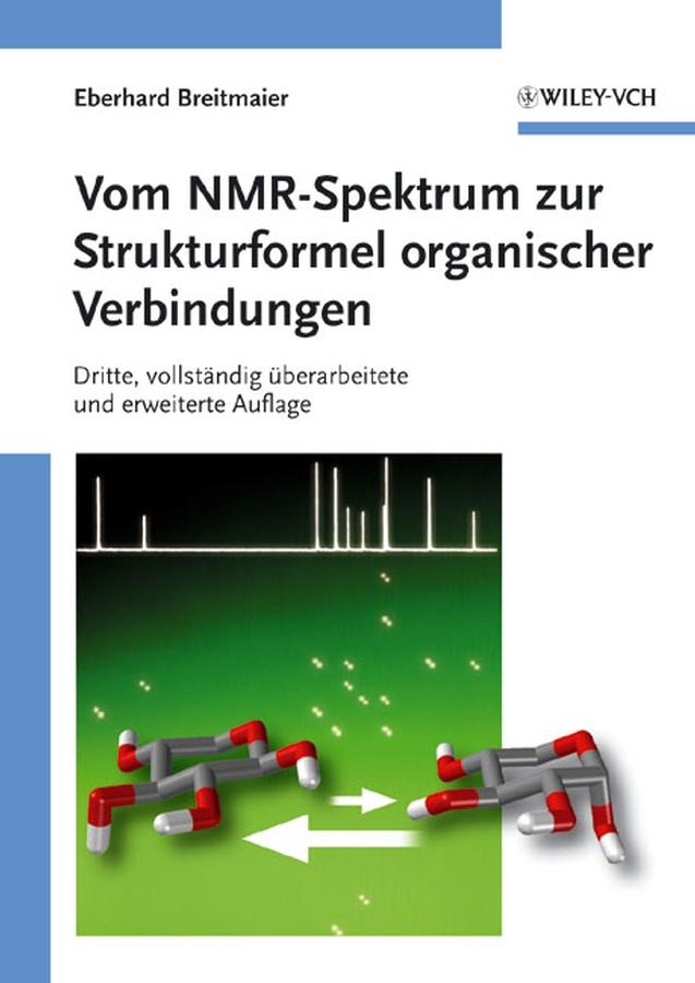 Eberhard Breitmaier Vom NMR-Spektrum zur Strukturformel organischer Verbindungen melinda duer j nmr crystallography