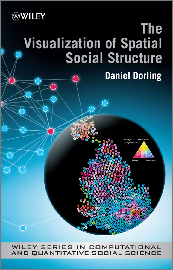 Danny Dorling The Visualization of Spatial Social Structure