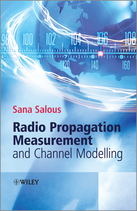 Sana Salous Radio Propagation Measurement and Channel Modelling planning and evaluates performance of radio network