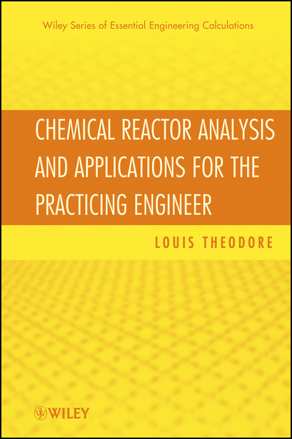 Louis Theodore Chemical Reactor Analysis and Applications for the Practicing Engineer louis theodore heat transfer applications for the practicing engineer