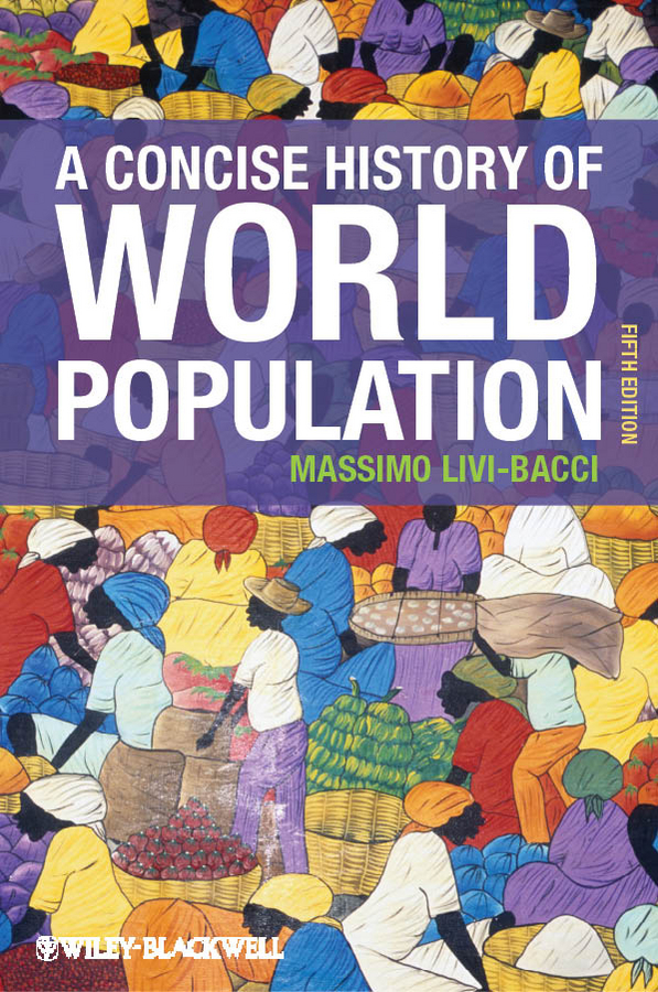Massimo Bacci Livi A Concise History of World Population цена