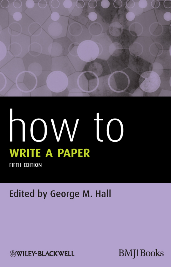 George Hall M. How To Write a Paper