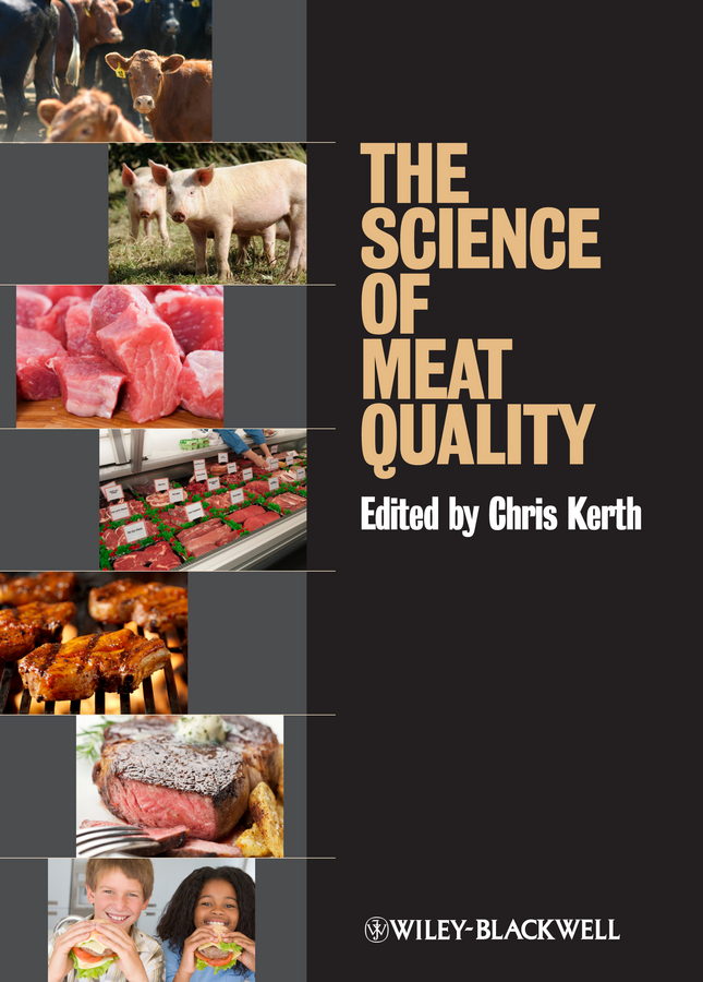 Chris Kerth R. The Science of Meat Quality