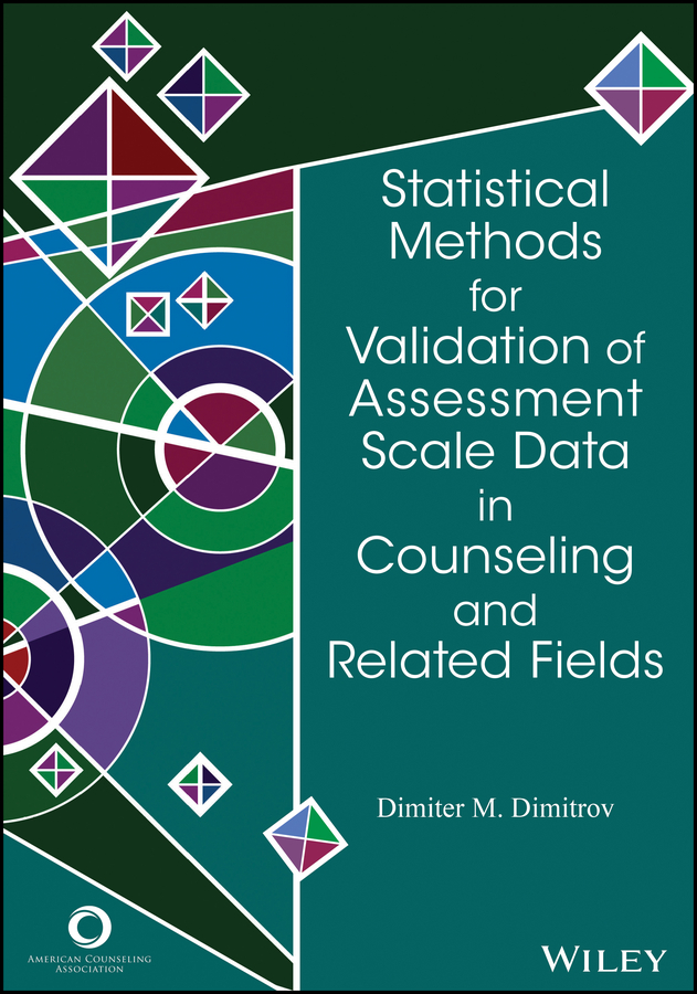 Dimiter Dimitrov M. Statistical Methods for Validation of Assessment Scale Data in Counseling and Related Fields dimiter dimitrov m statistical methods for validation of assessment scale data in counseling and related fields