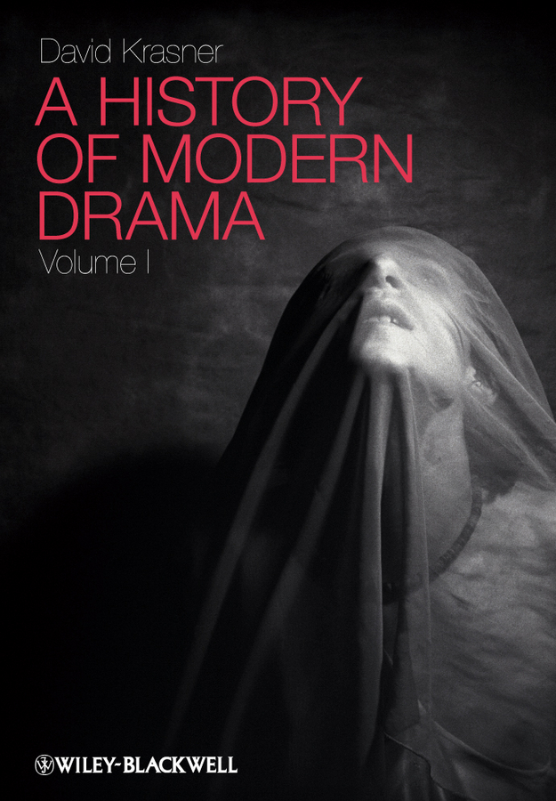 David Krasner A History of Modern Drama, Volume I michael minden modern german literature isbn 9780745674537