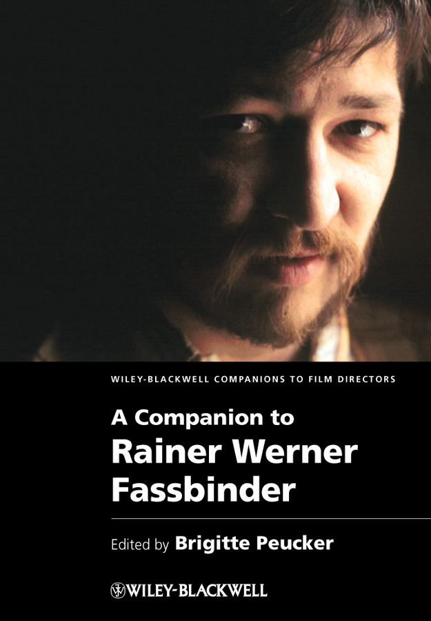 Brigitte Peucker A Companion to Rainer Werner Fassbinder boris collardi f j private banking building a culture of excellence isbn 9780470826980