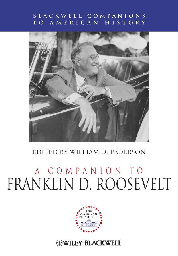 William Pederson D. A Companion to Franklin D. Roosevelt zeiler thomas w a companion to world war ii