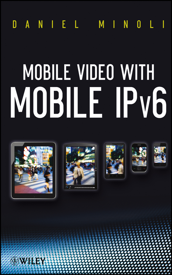 купить Daniel Minoli Mobile Video with Mobile IPv6