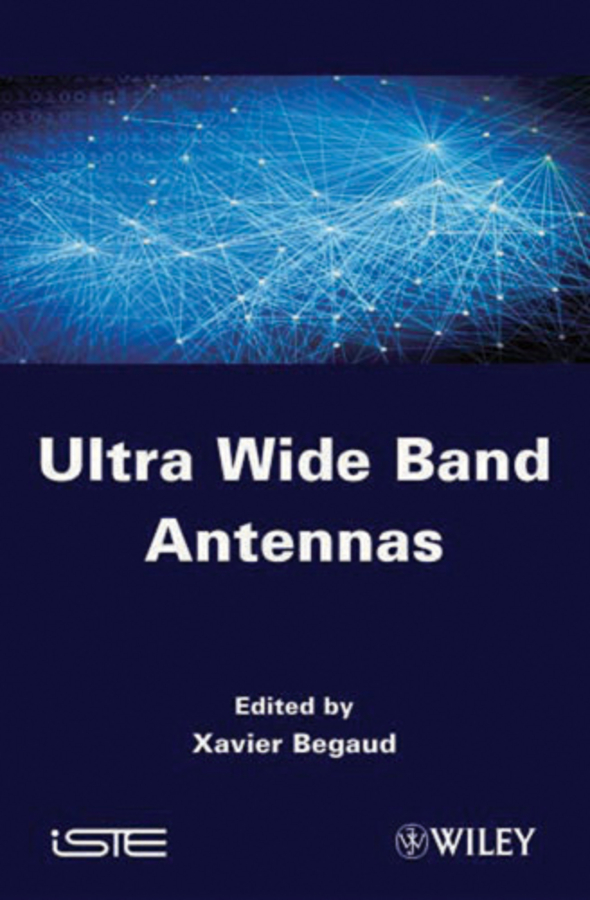 Xavier Begaud Ultra Wide Band Antennas conception of patch antenna at wide band