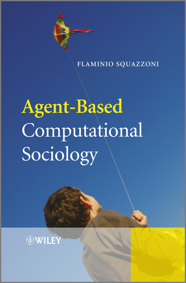 Flaminio Squazzoni Agent-Based Computational Sociology a group agent architecture based on fipa and ontology