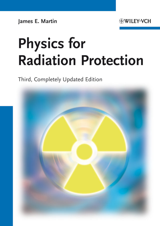 James Martin E. Physics for Radiation Protection rachel powsner a essentials of nuclear medicine physics and instrumentation