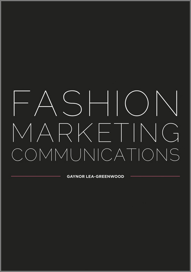 Gaynor Lea-Greenwood Fashion Marketing Communications silvia tony power performance multimedia storytelling for journalism and public relations