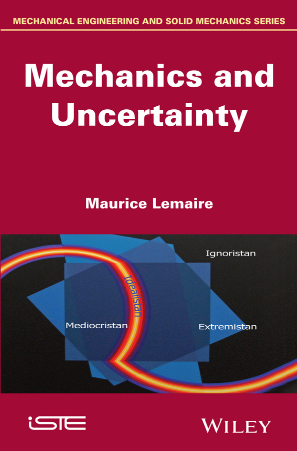 Maurice Lemaire Mechanics and Uncertainty алексей иванов юлия зайцева дебри isbn 978 5 17 103079 7