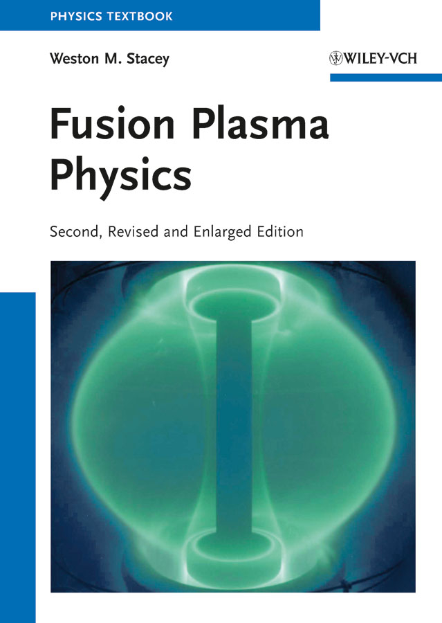 Weston Stacey M. Fusion Plasma Physics