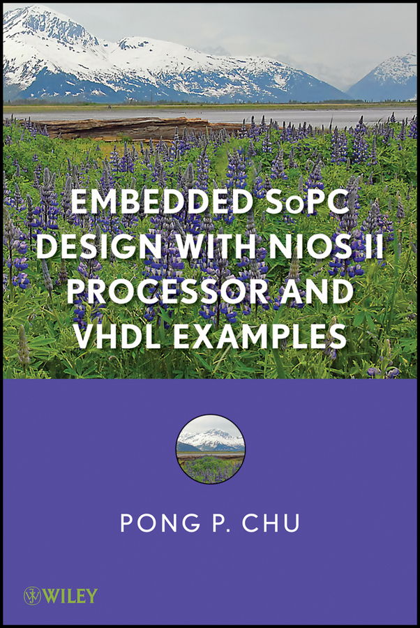 Pong Chu P. Embedded SoPC Design with Nios II Processor and VHDL Examples module openep3c16 c package b ep3c16 ep3c16q240c8n altera cyclone iii fpga development board 19 accessory modules kits