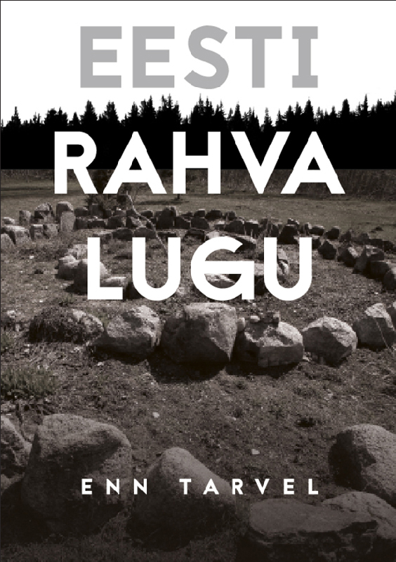 Enn Tarvel Eesti rahva lugu maarja keskpaik eesti ajaloolised kõned