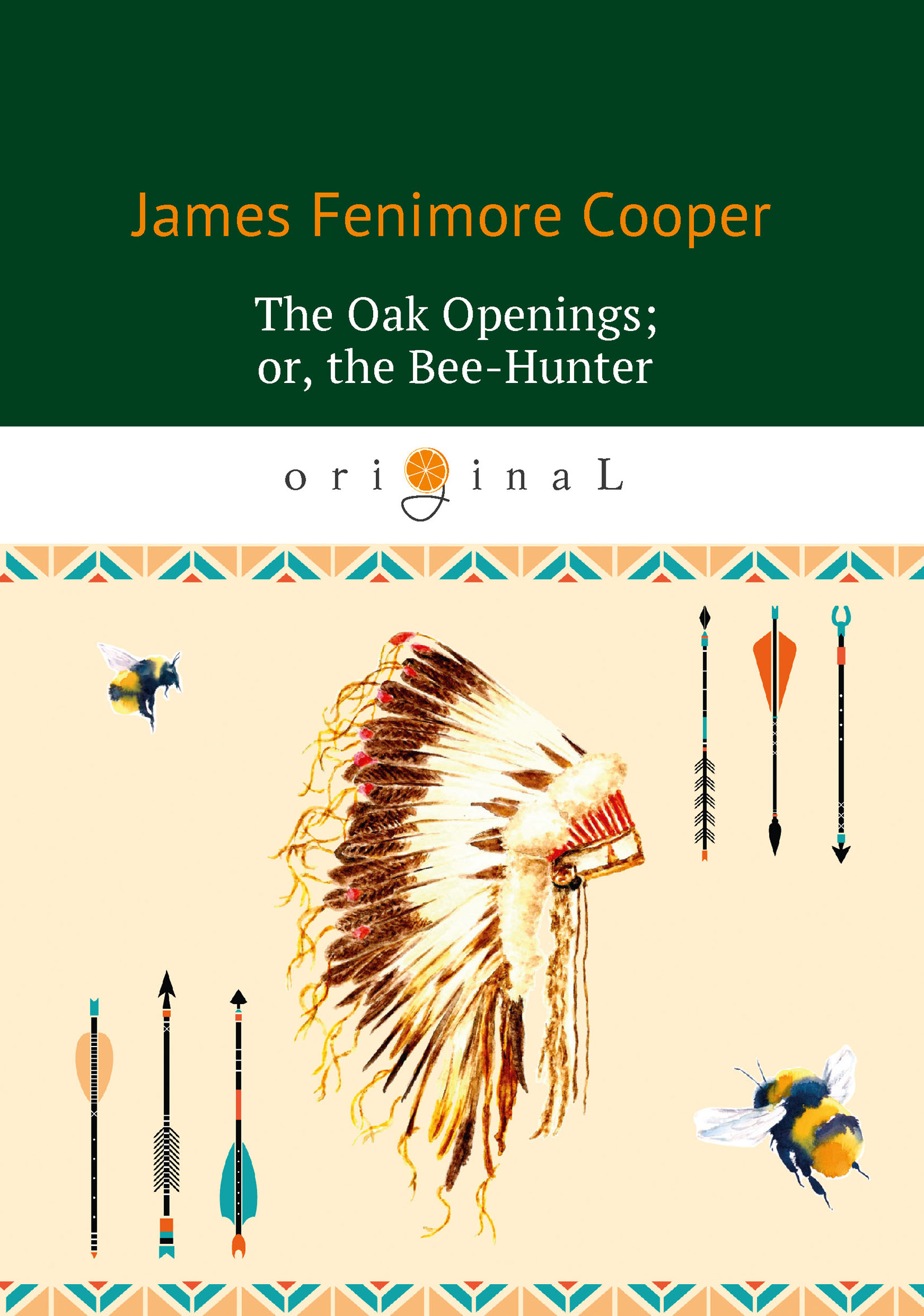 Джеймс Фенимор Купер The Oak Openings; or the Bee-Hunter j f cooper the oak openings or the bee hunter