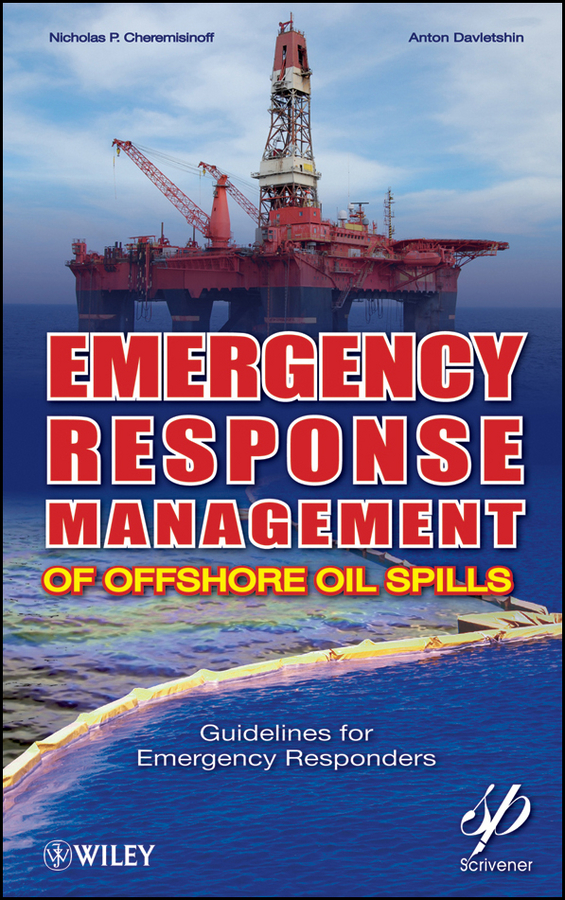Davletshin Anton Emergency Response Management of Offshore Oil Spills. Guidelines for Emergency Responders frédéric muttin marine coastal and water pollutions oil spill studies